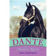 Dante: Horses of the Maury River Stables by Amateau, Gigi, 9780763670047