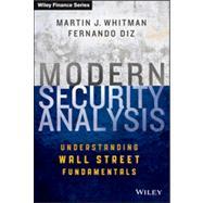 Modern Security Analysis Understanding Wall Street Fundamentals by Whitman, Martin J.; Diz, Fernando, 9781118390047