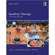 Sandtray Therapy: A Practical Manual by Homeyer; Linda E., 9781138950047
