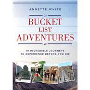 Bucket List Adventures by White, Annette, 9781510710047