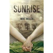 Sunrise by Mullin, Mike, 9781939100047