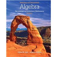 Beginning and Intermediate Algebra: The Language & Symbolism of Mathematics by Hall, James; Mercer, Brian, 9780077350048