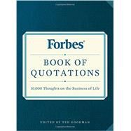 Forbes Book of Quotations by Goodman, Ted, 9780316310048