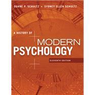 A History of Modern Psychology by Schultz, Duane P.; Schultz, Sydney Ellen, 9781305630048