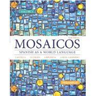 Mosaicos, Volume 3 with MySpanishLab with Pearson eText -- Access Card Package (one-semester access) by Castells, Matilde Olivella; Guzm�n, Elizabeth E.; Lapuerta, Paloma E.; Liskin-Gasparro, Judith E., 9780133840049