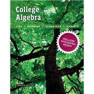 College Algebra with Integrated Review plus MyMathLab with Pearson eText and Worksheets -- Access Card Package by Lial, Margaret L.; Hornsby, John; Schneider, David I.; Daniels, Callie, 9780134380049