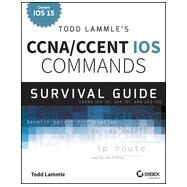 Todd Lammle's CCNA IOS Commands Survival Guide by Lammle, Todd, 9781118820049