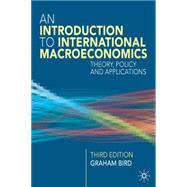 Introduction to International Macroeconomics A Primer on Theory, Policy and Applications by Bird, Graham, 9781403940049