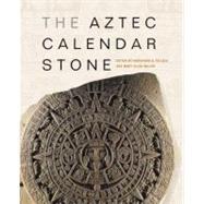 The Aztec Calendar Stone by Villela, Khristaan D.; Miller, Mary Ellen; Robb, Matthew H., 9781606060049