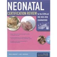 Neonatal Certification Review for the Ccrn and Rnc High Risk Examination by Rogelet, Keri R.; Brorsen, Ann J., 9780763780050