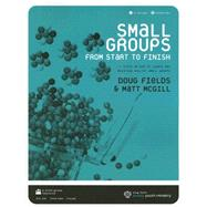 Small Groups from Start to Finish by Fields, Doug, 9780764460050