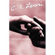 Los Cuatro Amores by Lewis, C. S., 9780061140051