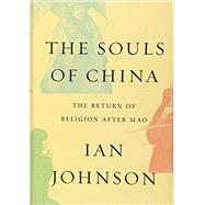 The Souls of China by JOHNSON, IAN, 9781101870051