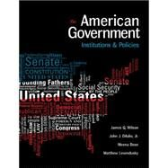 American Government, 15th Edition by Wilson; DiIulio, Jr.; Bose, 9781305500051