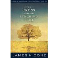 The Cross and the Lynching Tree by Cone, James H., 9781626980051