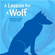A Lesson for the Wolf by Qitsualik-tinsley, Rachel; Qitsualik-tinsley, Sean; Cook, Alan, 9781772270051