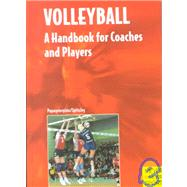 Volleyball : A Handbook for Coaches and Players by Papageorgiou, Athanasios; Spitzley, Willy, 9781841260051