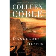 Dangerous Depths by Coble, Colleen, 9781401690052