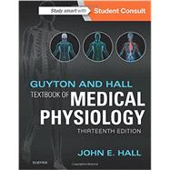 Guyton and Hall Textbook of Medical Physiology by Hall, John E., Ph.D., 9781455770052