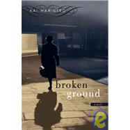 Broken Ground A Novel by Maristed, Kai, 9781593760052