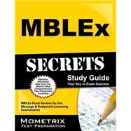 MBLEx Secrets Study Guide : MBLEx Exam Review for the Massage and Bodywork Licensing Examination by Mblex Exam Secrets, 9781610720052