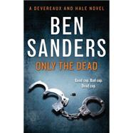 Only the Dead by Sanders, Ben, 9781775540052