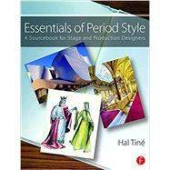 Essentials of Period Style: A Sourcebook for Stage and Production Designers by Tine; Hal, 9780415710053