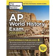 Cracking the AP World History Exam, 2017 Edition by Princeton Review, 9781101920053