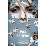 Fox Forever The Jenna Fox Chronicles by Pearson, Mary E., 9781250040053