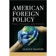 American Foreign Policy by Hastedt, Glenn P., 9781442270053