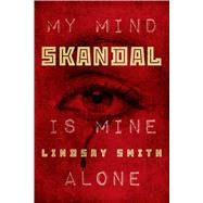 Skandal My mind is mine alone by Smith, Lindsay, 9781626720053