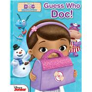 Disney Doc Mcstuffins Guess Who, Doc! by Disney Doc McStuffins, 9780794430054