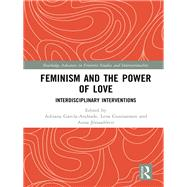 Feminism and the Power of Love: Interdisciplinary Interventions by Andrade; Adriana Garcfa, 9781138710054