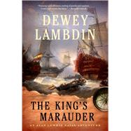 The King's Marauder An Alan Lewrie Naval Adventure by Lambdin, Dewey, 9781250030054