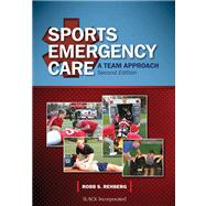 Sports Emergency Care : A Team Approach by Rehberg, Robb, 9781617110054