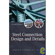 Handbook of Steel Connection Design and Details by Tamboli, Akbar R., 9780071550055