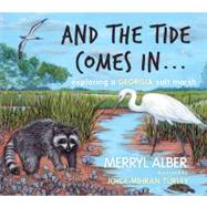 And the Tide Comes In... by Alber, Merryl; Turley, Joyce Mihran, 9780981770055