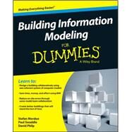 Building Information Modeling for Dummies by Mordue, Stefan; Swaddle, Paul; Philp, David, 9781119060055