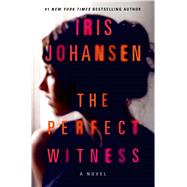 The Perfect Witness A Novel by Johansen, Iris, 9781250020055
