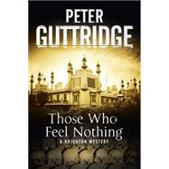 Those Who Feel Nothing by Guttridge, Peter, 9780727870056