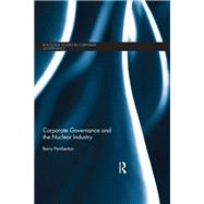 Corporate Governance and the Nuclear Industry by Pemberton; Barry, 9781138930056