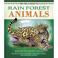The Field Guide to Rainforest Animals Explore the Amazon Jungle by Honovich, Nancy, 9781626860056