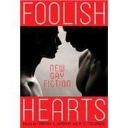 Foolish Hearts New Gay Fiction by Lambert, Timothy J.; Cochrane, R.D., 9781627780056