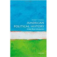 American Political History: A Very Short Introduction by Critchlow, Donald T., 9780199340057