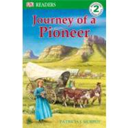 DK Readers L2: Journey of a Pioneer by Murphy, Patricia J., 9780756640057