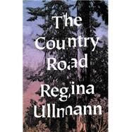 The Country Road: Stories by Ullman, Regina; Beals, Kurt, 9780811220057