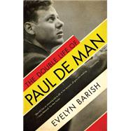 The Double Life of Paul De Man by Barish, Evelyn, 9781631490057