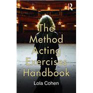 The Method Acting Exercises Handbook by Cohen,Lola;Rudikoff,Matthew D., 9780415750059
