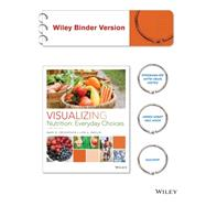 LL: Visualizing Nutrition: Everyday Choices by Grosvenor, Mary B., 9781119020059