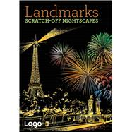 Landmarks: Scratch-Off NightScapes by Lago Design, 9781454710059